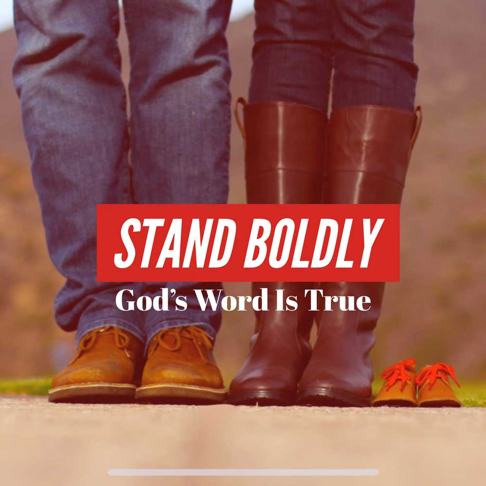 Boldly stand because God's Word is true | New Life Covenant